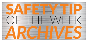 Safety Tip of the Week Archives